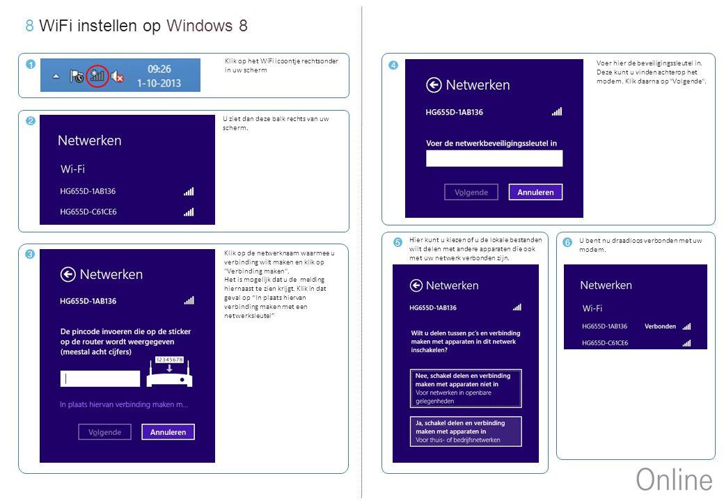 8 WiFi instellen op Windows 8 4 Voer hier de beveiligingssleutel in. Deze kunt u vinden achterop het modem. Klik daarna op