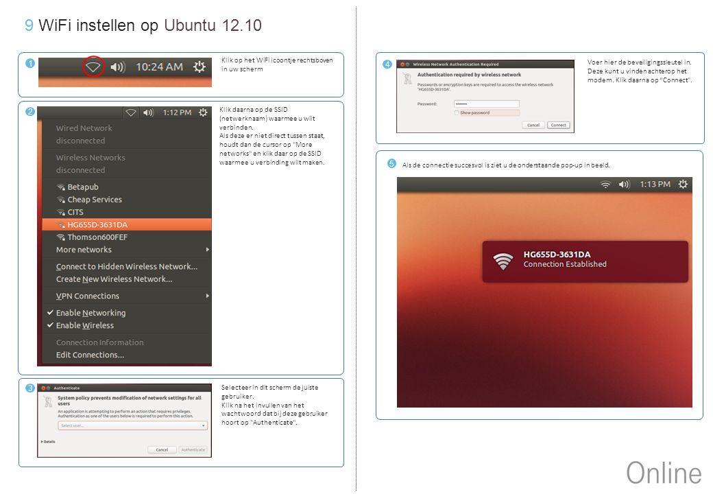"""9 WiFi instellen op Ubuntu 12.10 4 Voer hier de beveiligingssleutel in. Deze kunt u vinden achterop het modem. Klik daarna op """"Connect"""