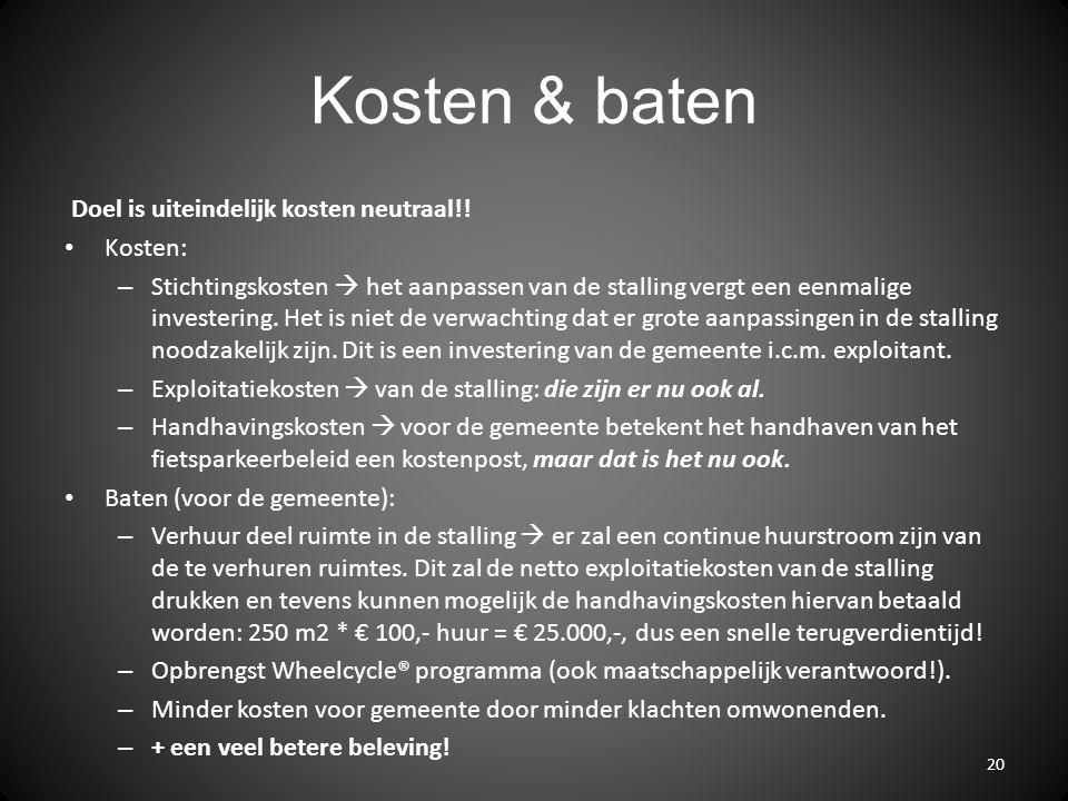 Kosten & baten Doel is uiteindelijk kosten neutraal!! Kosten: – Stichtingskosten  het aanpassen van de stalling vergt een eenmalige investering. Het