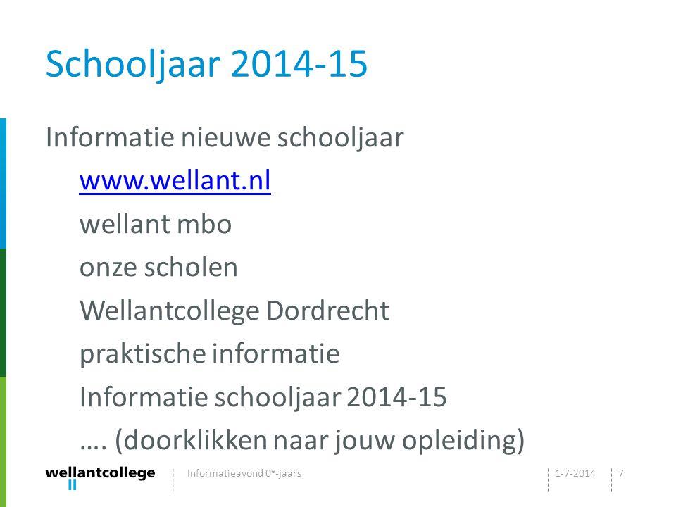 Schooljaar 2014-15 Informatie nieuwe schooljaar www.wellant.nl wellant mbo onze scholen Wellantcollege Dordrecht praktische informatie Informatie schooljaar 2014-15 ….