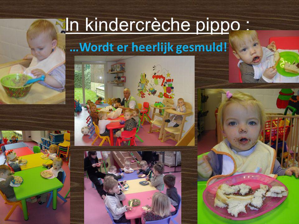 In kindercrèche pippo : …Wordt er heerlijk gesmuld!