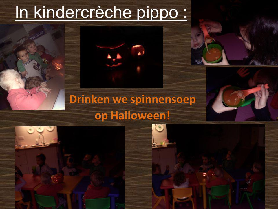 In kindercrèche pippo : Drinken we spinnensoep op Halloween!