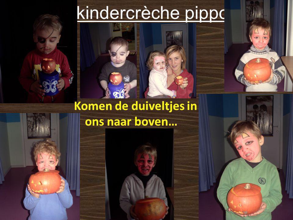 In kindercrèche pippo : Komen de duiveltjes in ons naar boven…