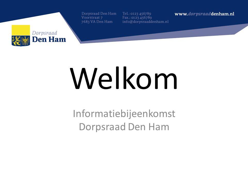 Welkom Informatiebijeenkomst Dorpsraad Den Ham