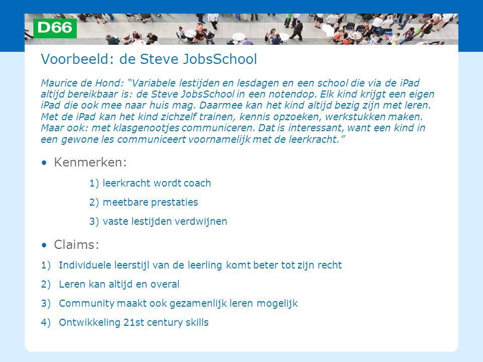 """Voorbeeld: de Steve JobsSchool Maurice de Hond: """"Variabele lestijden en lesdagen en een school die via de iPad altijd bereikbaar is: de Steve JobsScho"""