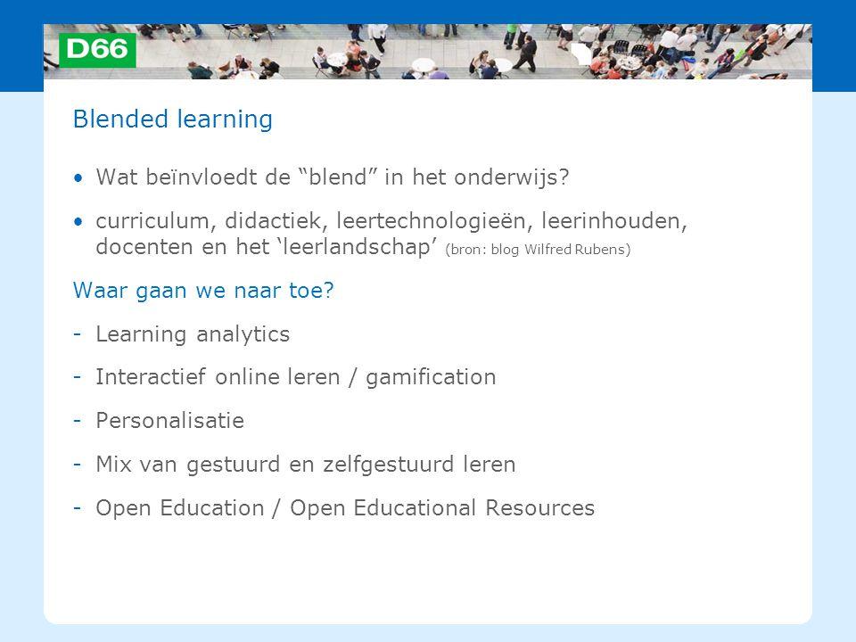 """Blended learning Wat beïnvloedt de """"blend"""" in het onderwijs? curriculum, didactiek, leertechnologieën, leerinhouden, docenten en het 'leerlandschap' ("""