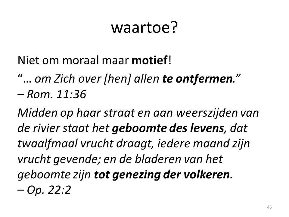 """waartoe? Niet om moraal maar motief! """"… om Zich over [hen] allen te ontfermen."""" – Rom. 11:36 Midden op haar straat en aan weerszijden van de rivier st"""