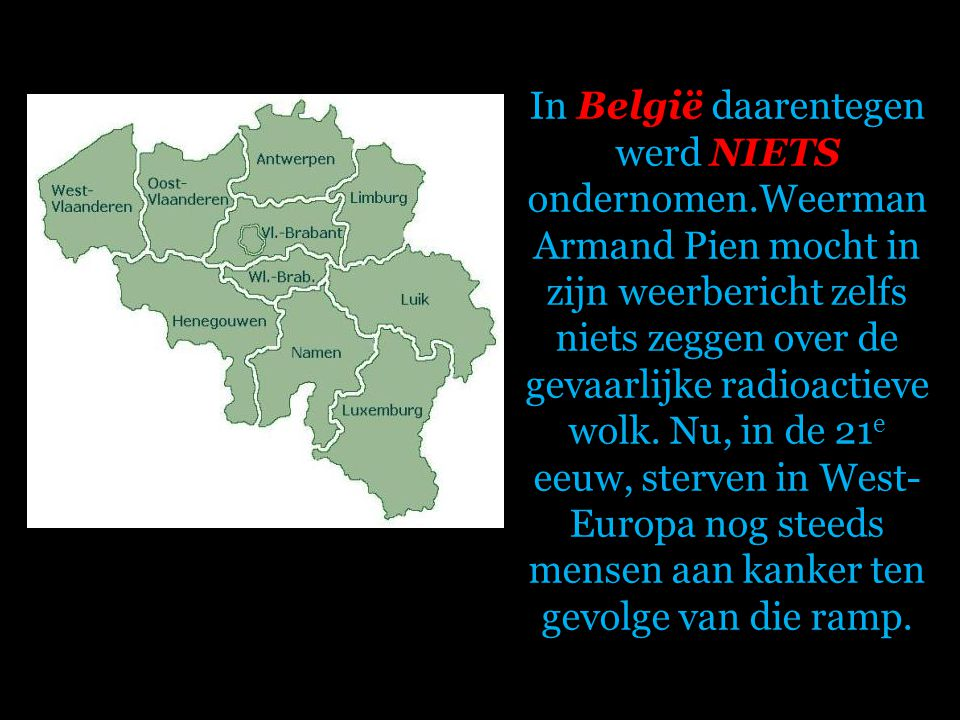 In Nederland werd er onmiddellijk actie ondernomen. Er kwam een graasverbod om besmetting van de melk te voorkomen, en bladgroenten mochten niet verko