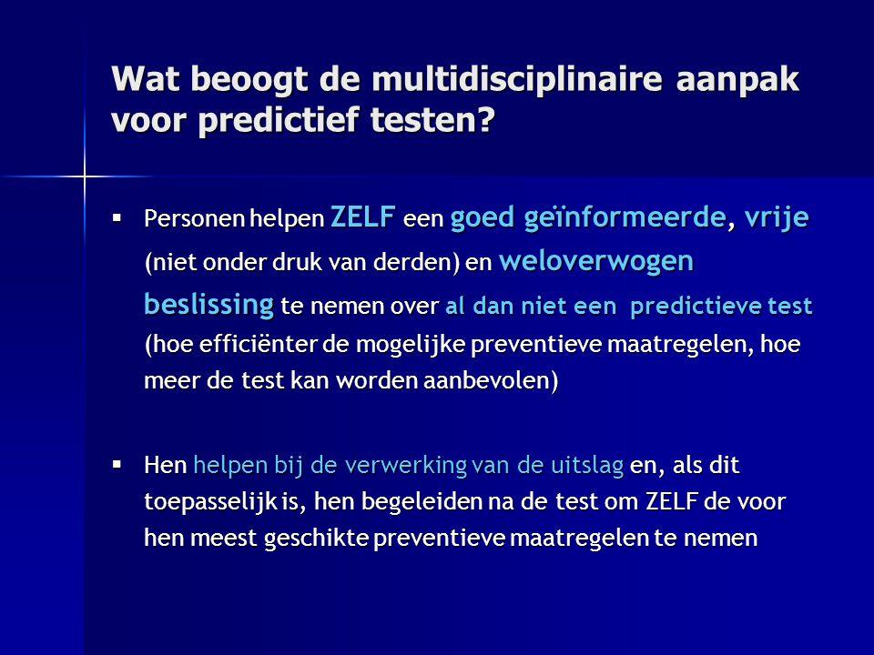 Wat beoogt de multidisciplinaire aanpak voor predictief testen.