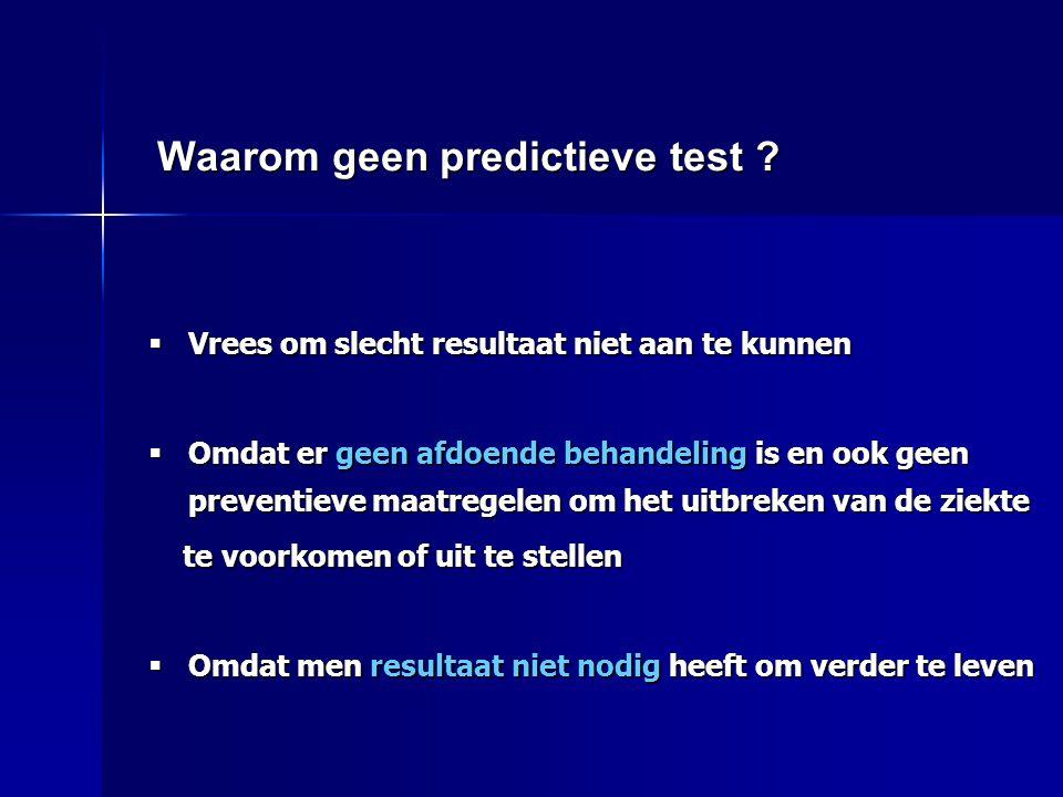 Waarom geen predictieve test .