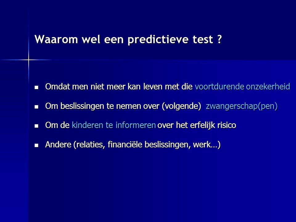 Waarom wel een predictieve test .