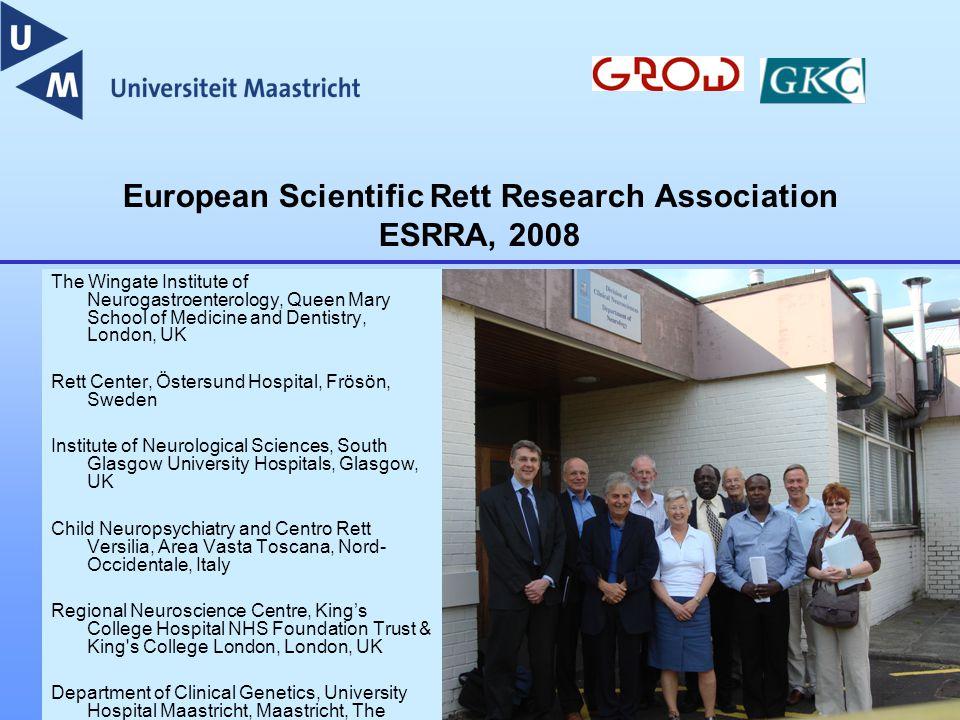 European Scientific Rett Research Association ESRRA, 2008 The Wingate Institute of Neurogastroenterology, Queen Mary School of Medicine and Dentistry,