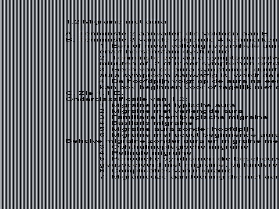 Migraine equivalenten Childhood periodic syndromes that are commonly precursors of migraine (hoofdpijn ontbreekt): Cyclisch braken Abdominale migraine Benigne paroxysmale vertigo of childhood Benigne paroxysmale torticollis of childhood Alternerende hemiplegie (AHC) op kinderlft
