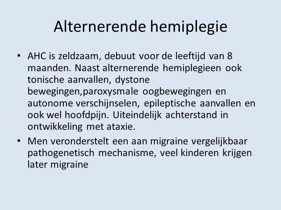 Alternerende hemiplegie AHC is zeldzaam, debuut voor de leeftijd van 8 maanden. Naast alternerende hemiplegieen ook tonische aanvallen, dystone bewegi