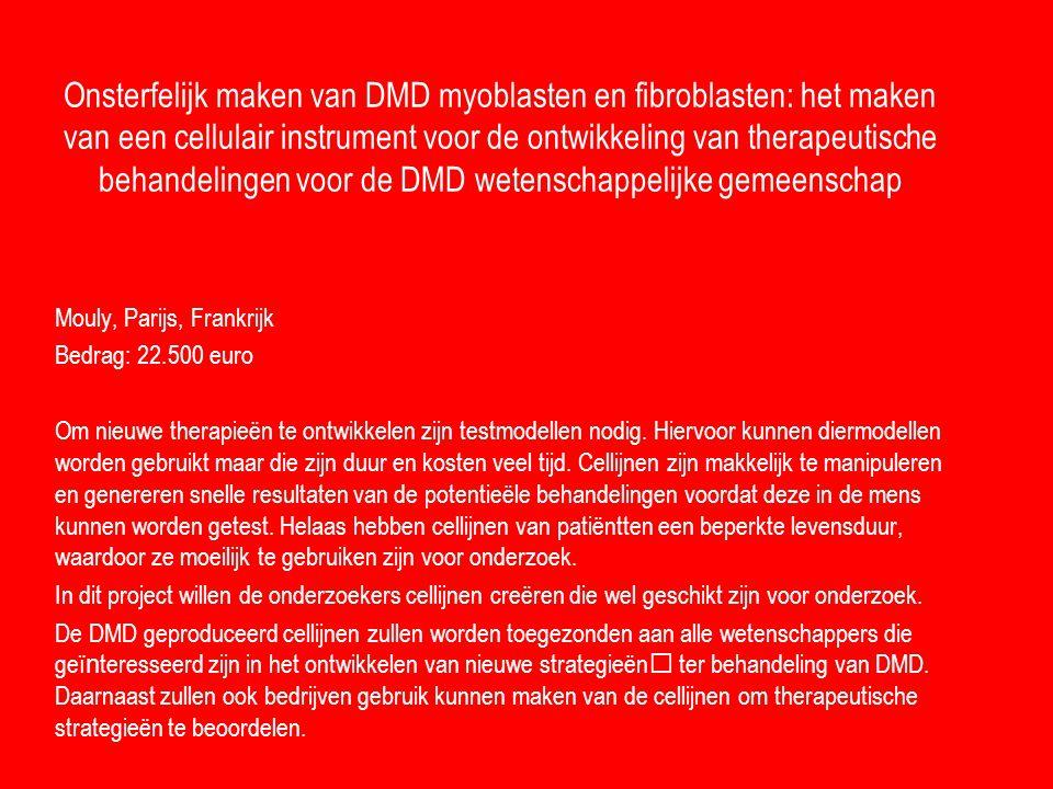 Onderzoek naar de gunstige effecten van tamoxifen in de dystrofische spier Ruegg, Geneve, Zwitserland Bedrag: 127.100 euro In dit project willen de onderzoekers kijken of het bestaande medicijn voor borstkanker, tamoxifen, de spieren van DMD pati ] ten gunstig kan be � vloeden.