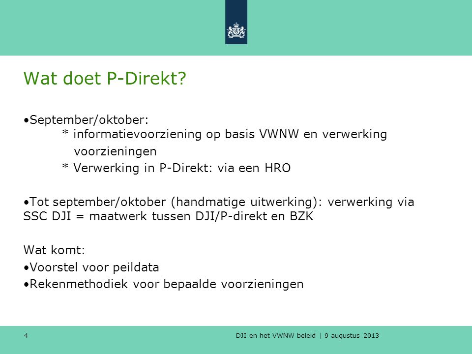 DJI en het VWNW beleid | 9 augustus 2013 Wat doet P-Direkt.