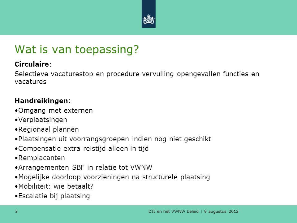 DJI en het VWNW beleid | 9 augustus 2013 Wat is van toepassing.