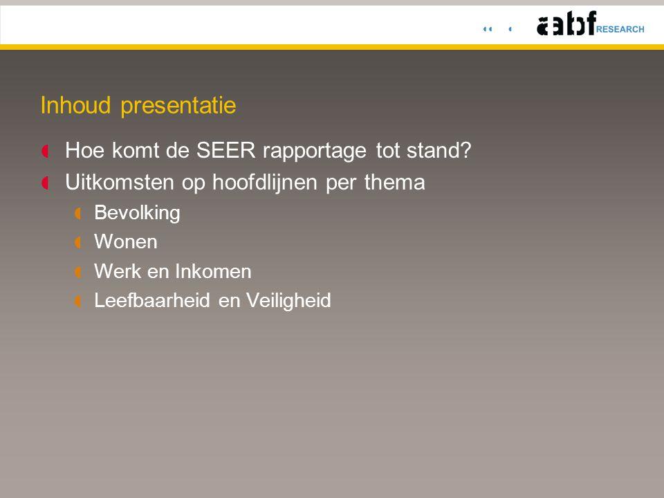 Inhoud presentatie  Hoe komt de SEER rapportage tot stand.