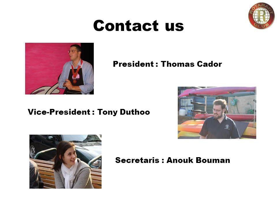 Contact us President : Thomas Cador Vice-President : Tony Duthoo Secretaris : Anouk Bouman