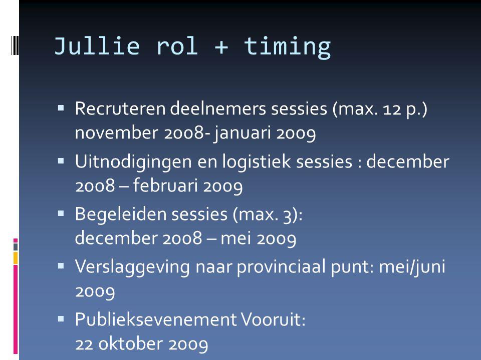 Jullie rol + timing  Recruteren deelnemers sessies (max.