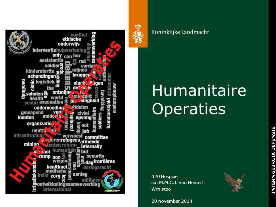20 november 2014 INTERN GEBRUIK DEFENSIE 420 Hospcie sm M.M.C.J. van Hemert Wrn stoo Humanitaire Operaties