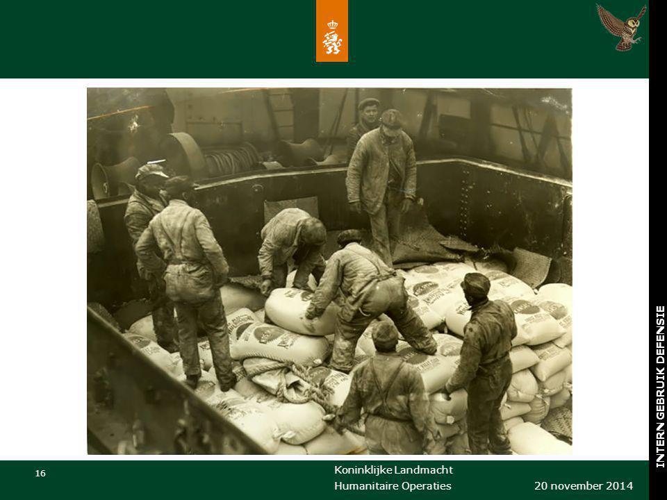 Koninklijke Landmacht 16 20 november 2014 Humanitaire Operaties INTERN GEBRUIK DEFENSIE