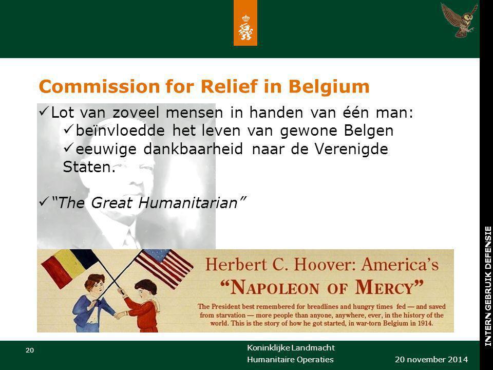 Koninklijke Landmacht 20 20 november 2014 Humanitaire Operaties INTERN GEBRUIK DEFENSIE Commission for Relief in Belgium Lot van zoveel mensen in hand