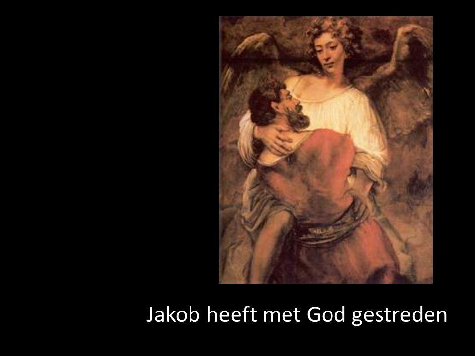 Jakob heeft met God gestreden