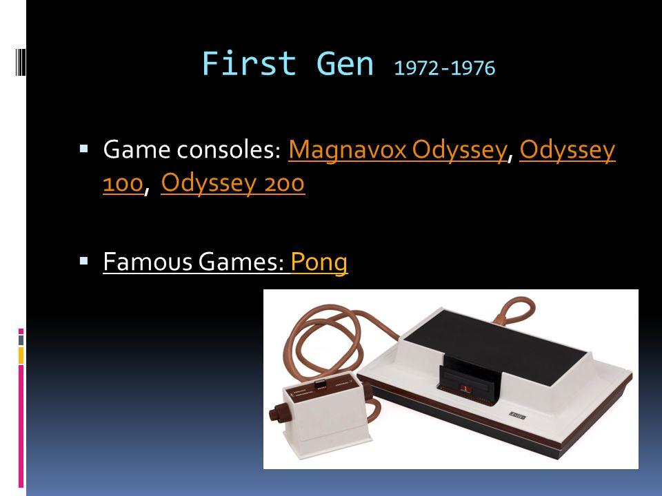 First Gen  Wat heeft het betekent: De starter van alle game consoles