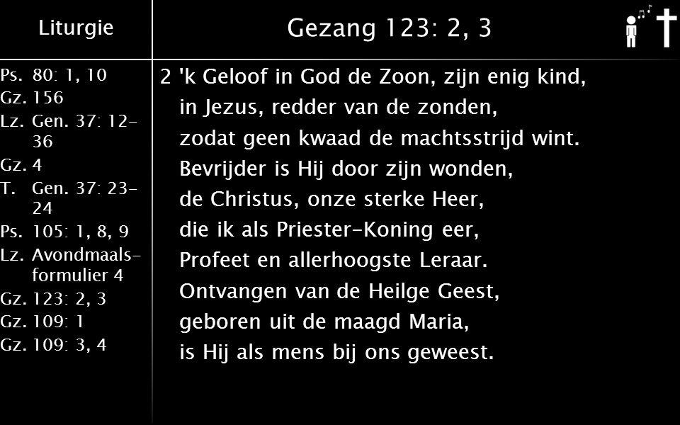 Liturgie Ps.80: 1, 10 Gz.156 Lz.Gen. 37: 12- 36 Gz.4 T.Gen.