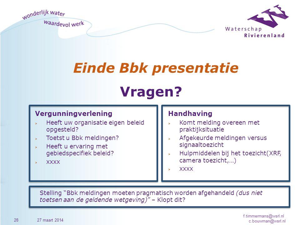 Einde Bbk presentatie 2827 maart 2014 f.timmermans@wsrl.nl c.bouwman@wsrl.nl Vergunningverlening  Heeft uw organisatie eigen beleid opgesteld?  Toet