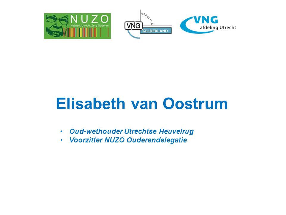 Elisabeth van Oostrum Oud-wethouder Utrechtse Heuvelrug Voorzitter NUZO Ouderendelegatie