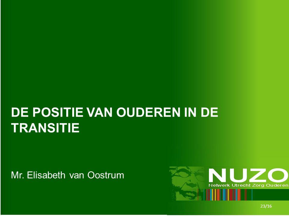 DE POSITIE VAN OUDEREN IN DE TRANSITIE Mr. Elisabeth van Oostrum 23/16