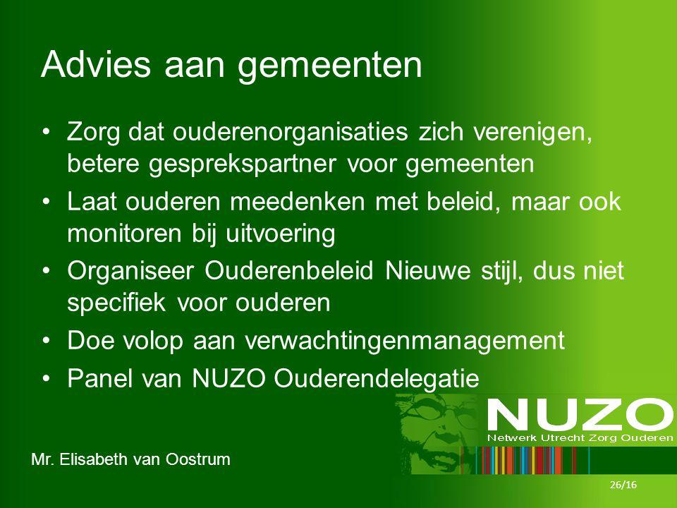 Mr. Elisabeth van Oostrum Advies aan gemeenten Zorg dat ouderenorganisaties zich verenigen, betere gesprekspartner voor gemeenten Laat ouderen meedenk