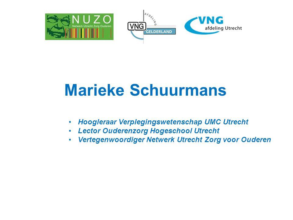 Marieke Schuurmans Hoogleraar Verplegingswetenschap UMC Utrecht Lector Ouderenzorg Hogeschool Utrecht Vertegenwoordiger Netwerk Utrecht Zorg voor Ouderen