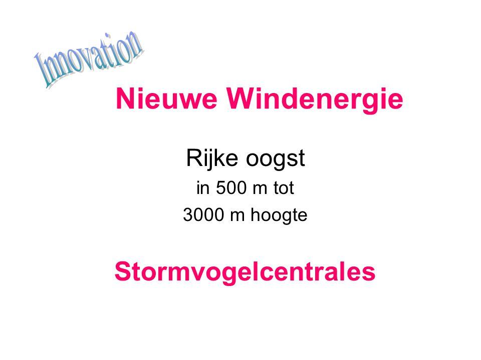 Nieuwe Windenergie Rijke oogst in 500 m tot 3000 m hoogte Stormvogelcentrales