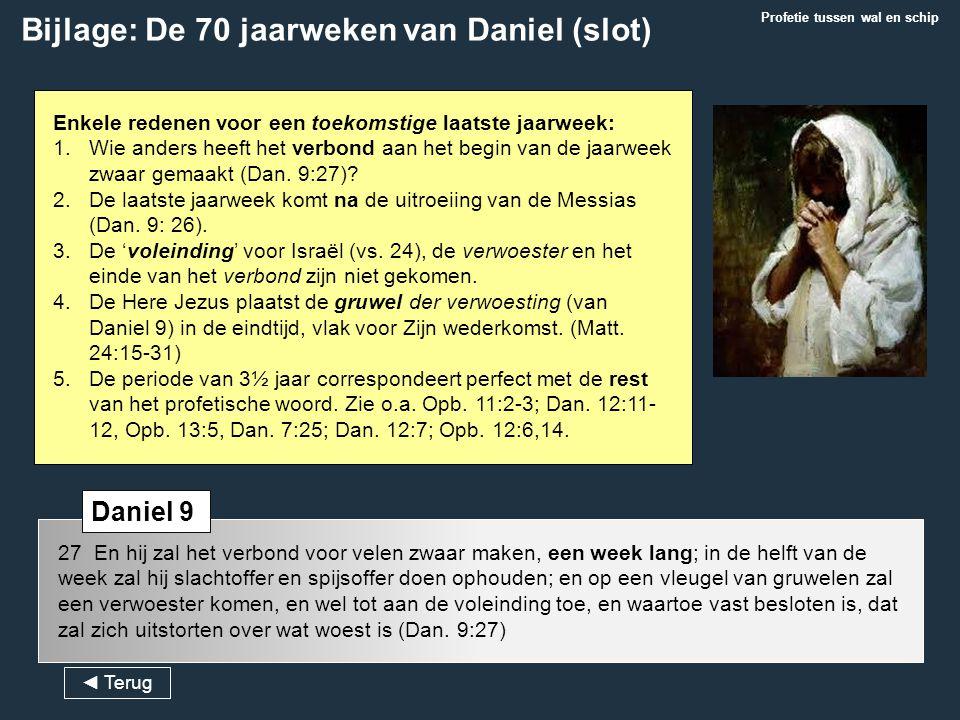 27 En hij zal het verbond voor velen zwaar maken, een week lang; in de helft van de week zal hij slachtoffer en spijsoffer doen ophouden; en op een vl