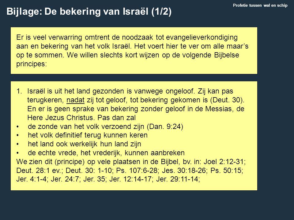 Bijlage: De bekering van Israël (1/2) Er is veel verwarring omtrent de noodzaak tot evangelieverkondiging aan en bekering van het volk Israël. Het voe