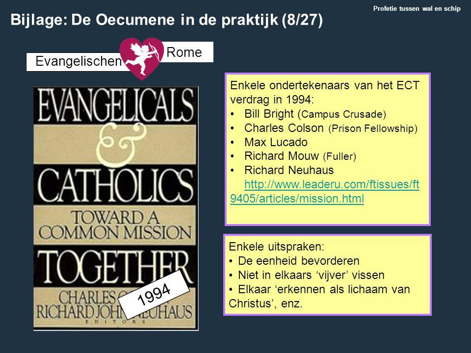 Neo-Evangelicals (Schuller ed.) Enkele ondertekenaars van het ECT verdrag in 1994: Bill Bright ( Campus Crusade) Charles Colson (Prison Fellowship) Ma
