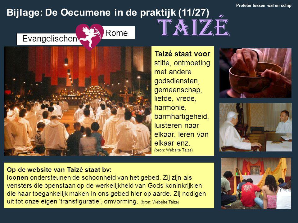 Taizé Op de website van Taizé staat bv: Iconen ondersteunen de schoonheid van het gebed. Zij zijn als vensters die openstaan op de werkelijkheid van G