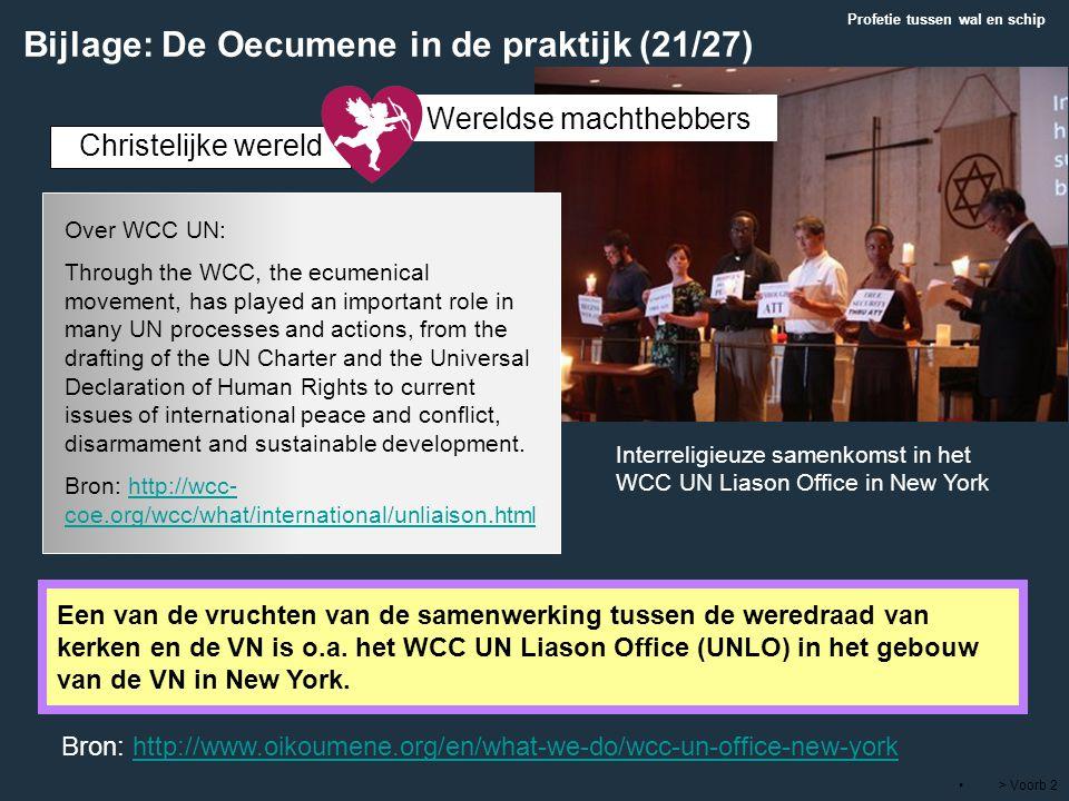 > Voorb 2 Christelijke wereld Een van de vruchten van de samenwerking tussen de weredraad van kerken en de VN is o.a. het WCC UN Liason Office (UNLO)