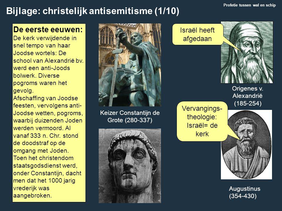 Bijlage: christelijk antisemitisme (1/10) De eerste eeuwen: De kerk verwijdende in snel tempo van haar Joodse wortels: De school van Alexandrië bv. we