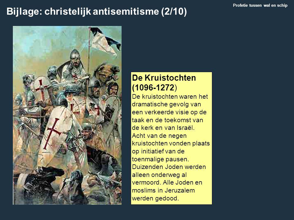 Bijlage: christelijk antisemitisme (2/10) De Kruistochten (1096-1272) De kruistochten waren het dramatische gevolg van een verkeerde visie op de taak