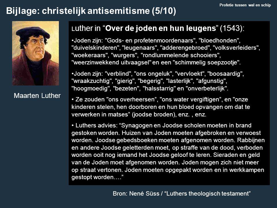 "Maarten Luther Bron: Nené Süss / ""Luthers theologisch testament"" Bijlage: christelijk antisemitisme (5/10) L uther in ""Over de joden en hun leugens"" ("