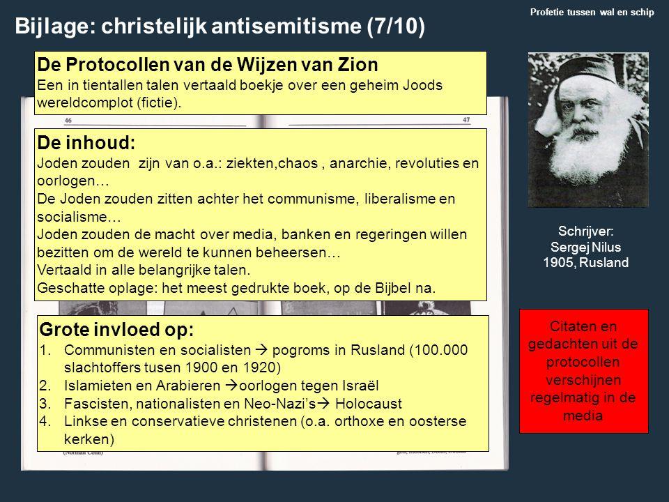 Bijlage: christelijk antisemitisme (7/10) Profetie tussen wal en schip De inhoud: Joden zouden zijn van o.a.: ziekten,chaos, anarchie, revoluties en o
