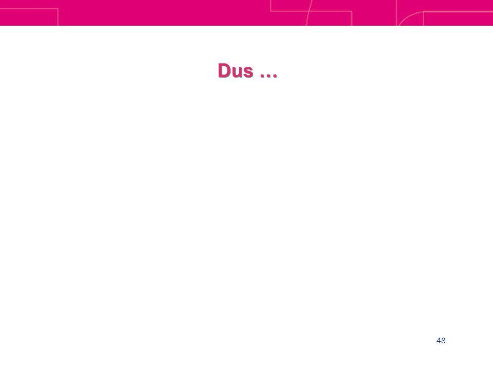 48 Dus …