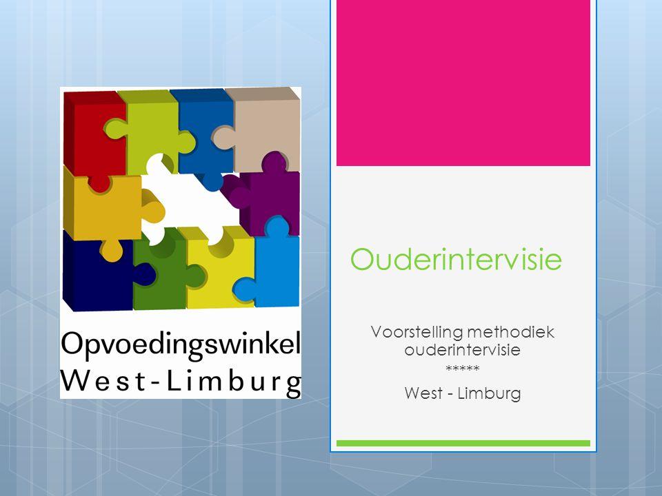 Ouderintervisie in West-Limburg  Samenwerking opvoedingswinkel Beringen en opvoedingswinkel West-Limburg: voorzien de opgeleide coachen voor 2 groepen ouderintervisie in West - Limburg  Steunpunt OO: Opleiding, coaching, intervisie, wetenschappelijk onderzoek.