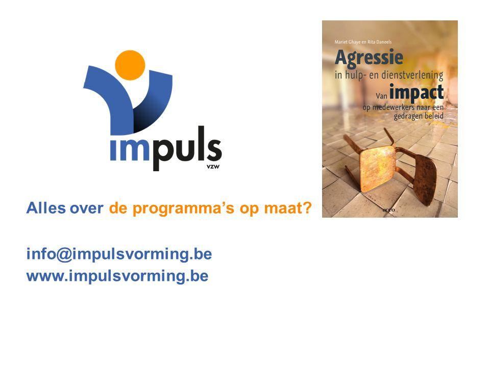 Alles over de programma's op maat? info@impulsvorming.be www.impulsvorming.be