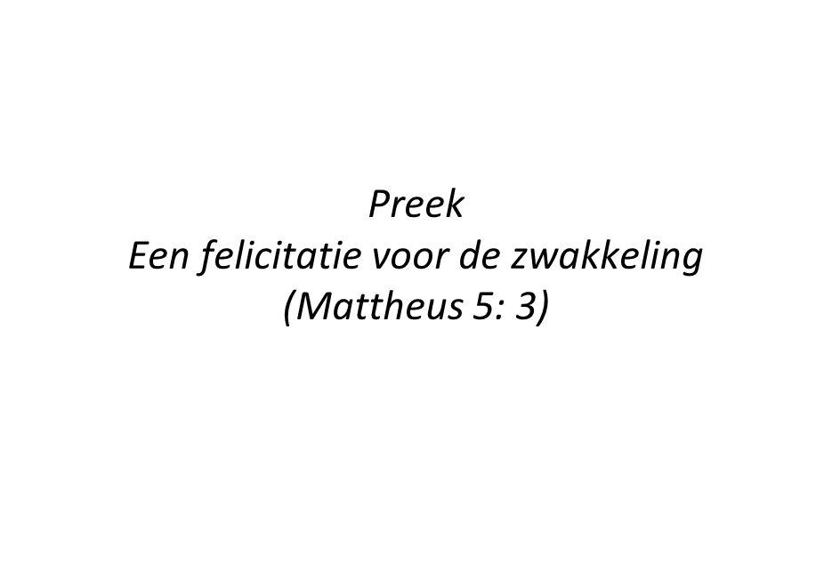 Preek Een felicitatie voor de zwakkeling (Mattheus 5: 3)