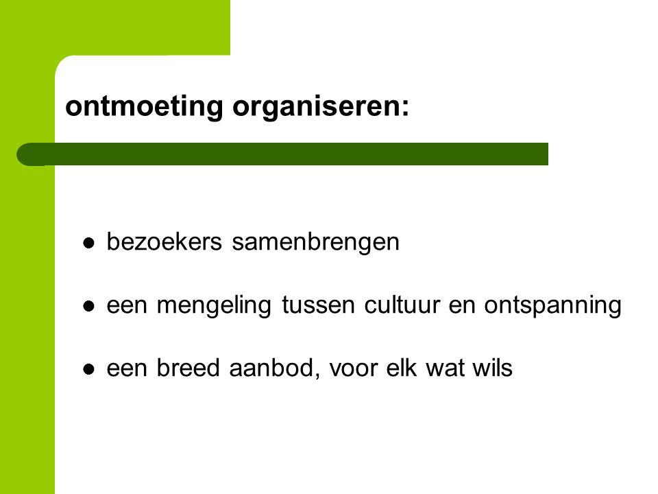 ontmoeting organiseren: bezoekers samenbrengen een mengeling tussen cultuur en ontspanning een breed aanbod, voor elk wat wils